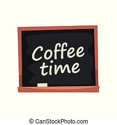 Blackboard with inscription Coffee time, advertising of coffee shop cartoon vector Illustration on a white background
