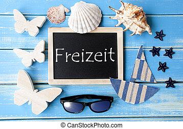 Blackboard With Maritime Decoration, Freizeit Means Leisure...