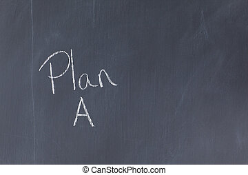 "Blackboard with ""Plan A"" written on it"