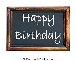 blackboard with wooden frame and the words Happy Birthday