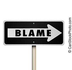 Blame Scapegoat Accused One Way Road Street Sign