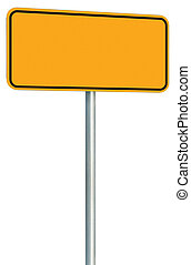 Blank Yellow Road Sign Isolated, Large Perspective Warning