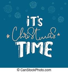 blaues, vektor, time., es ist, design., print., winter, weißes, hintergrund., beschriftung, text, oder, zeichnung, plakat, hand, weihnachten, geschrieben, feiertag, karte