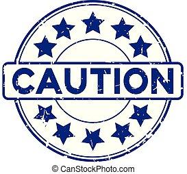 blauwe , grunge, postzegel, woord, rubber, voorzichtigheid, achtergrond, zeehondje, ster, witte , ronde, pictogram