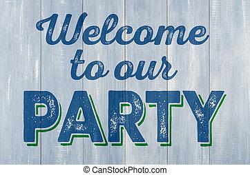 blauwe , houten muur, met, de, inscriptie, welkom, om te, ons, feestje