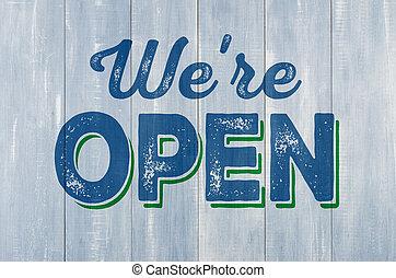 blauwe , houten muur, met, de, inscriptie, wij, zijn, open