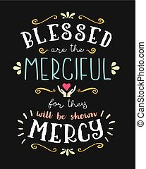 Blessed are the Merciful Hand Lettering Typographic Vector Art Poster Beatitudes Design