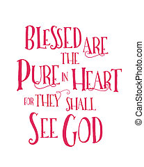 Blessed are the Pure in heart Typographic Art Poster...