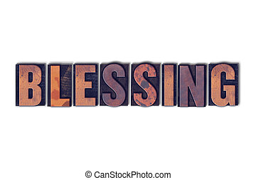 Blessing Concept Isolated Letterpress Word - The word...