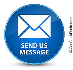 bleu, bouton, envoyer, élégant, nous, message, rond