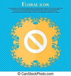 bleu, plat, non, arrêt, signe., text., symbole., prohibition, signe, résumé, vecteur, conception, fond, floral, endroit, icon., ton