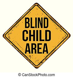 Blind child area vintage rusty metal sign