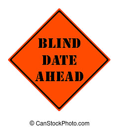 Blind Date Ahead Sign