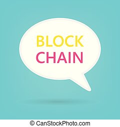 block chain written on speech bubble- vector illustration