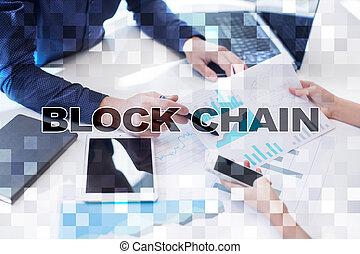 Blockchain technology concept. Internet money transfer....
