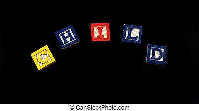 Blocks Letters Spell Child on Black