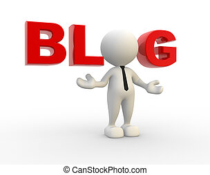 """Blog - 3d people - man, person and word """"blog"""". Concept of..."""