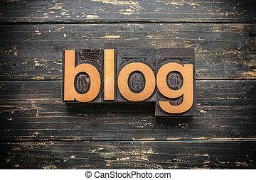 Blog Concept Vintage Wooden Letterpress Type Word
