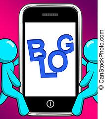 Blog On Phone Displays Blogging Or Weblog Websites - Blog On...