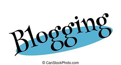 Blogging rubber stamp. Grunge design with dust scratches. ...