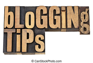 blogging tips in letterpress type - blogging tips - isolated...