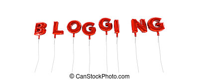 BLOGGING - word made from red foil balloons - 3D rendered.