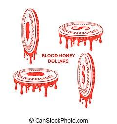 Blood money. dollar coins