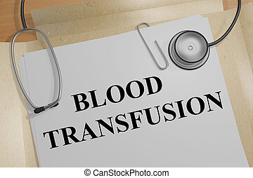 BLOOD TRANSFUSION concept
