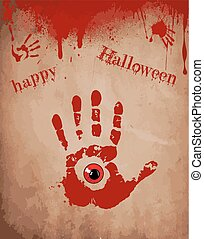 Bloody hand print with red eye inside on the old paper background with dripping blood, spots and text happy halloween. Vector illustration, border, template,