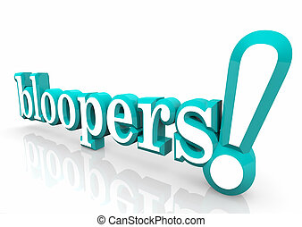 Bloopers Mistakes Outtakes Errors Word 3d Illustration