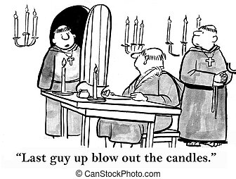 "Blow candles out in monastery - ""Last guy up blow out the..."