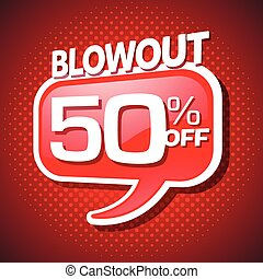 Blowout end of season sale 50 off speech bubble coupon -...
