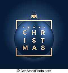 Blue Christmas Ball on Dark Background with Golden Modern Typography Greetings.