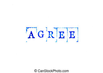 Blue color ink of rubber stamp in word agree on white paper background