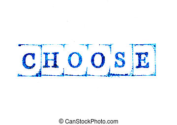 Blue color ink of rubber stamp in word choose on white paper background