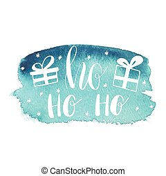Blue Greeting Christmas card with hand-drawn typography lettering phrase HoHoHo and present boxes on waterccolor painted background. Holiday banner or poster design.