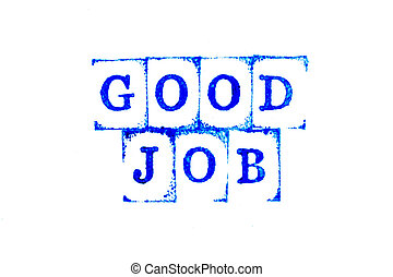 Blue ink of rubber stamp in word good job on white paper background