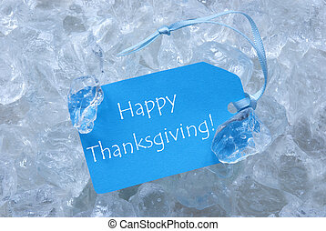 Blue Label On Ice With Happy Thanksgiving