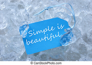 Blue Label On Ice With Simple Is Beautiful