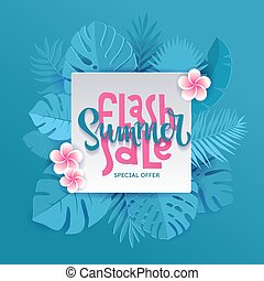 Blue Monstera palm leaves aroung white square sheet with hand lettering Flash Summer Sale Banner design in paper cut style. Origami plants with frangipani flowers. Summertime jungle floral background