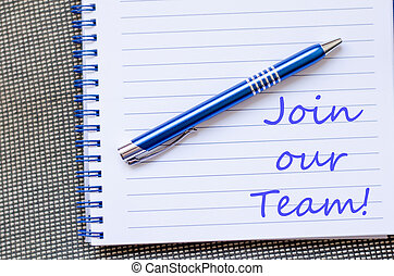 Join our team text concept - Blue notepad and Join our team...