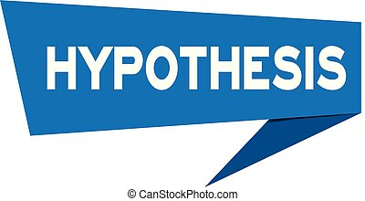 Blue paper speech banner with word hypothesis on white...