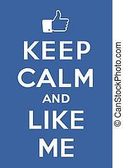 """Keep calm and Like me - Blue poster """"Keep calm and Like me""""..."""