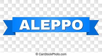 Blue Ribbon with ALEPPO Caption - ALEPPO text on a ribbon. ...