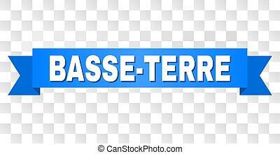 BASSE-TERRE text on a ribbon. Designed with white caption and blue stripe. Vector banner with BASSE-TERRE tag on a transparent background.