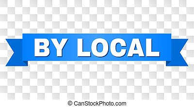 BY LOCAL text on a ribbon. Designed with white caption and blue stripe. Vector banner with BY LOCAL tag on a transparent background.