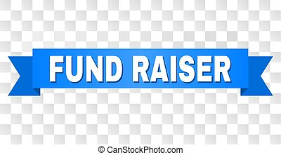 FUND RAISER text on a ribbon. Designed with white title and blue stripe. Vector banner with FUND RAISER tag on a transparent background.