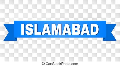 Blue Ribbon with ISLAMABAD Text - ISLAMABAD text on a...