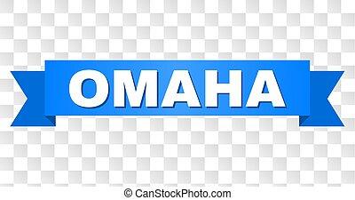 Blue Ribbon with OMAHA Caption - OMAHA text on a ribbon....