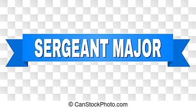 Blue Ribbon with SERGEANT MAJOR Text - SERGEANT MAJOR text...